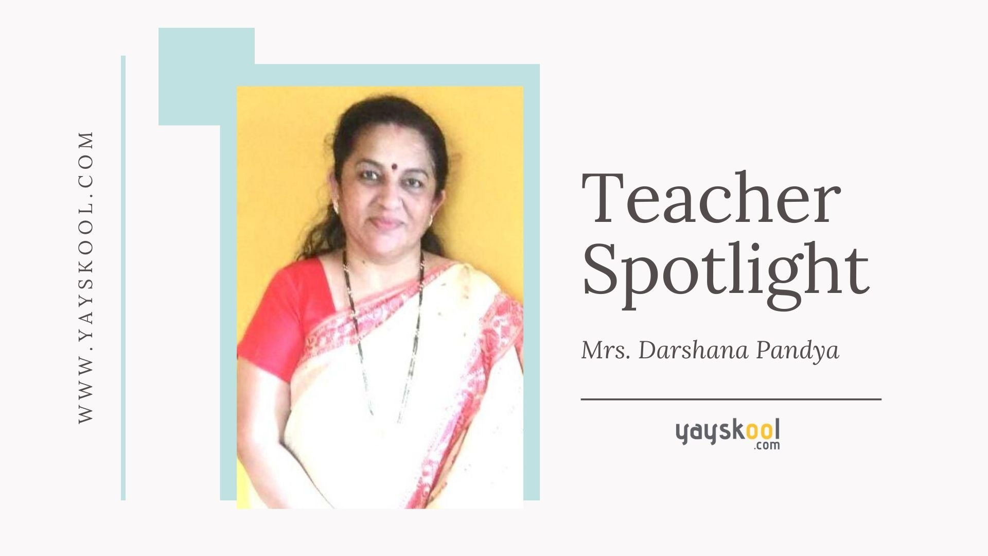 Teacher Spotlight - Mrs. Darshana Pandya